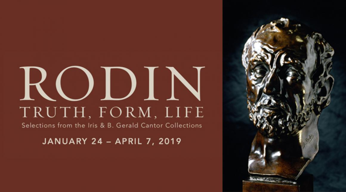 Rodin: Truth, Form, Life/Selections from the Iris & B Gerald Cantor Collections