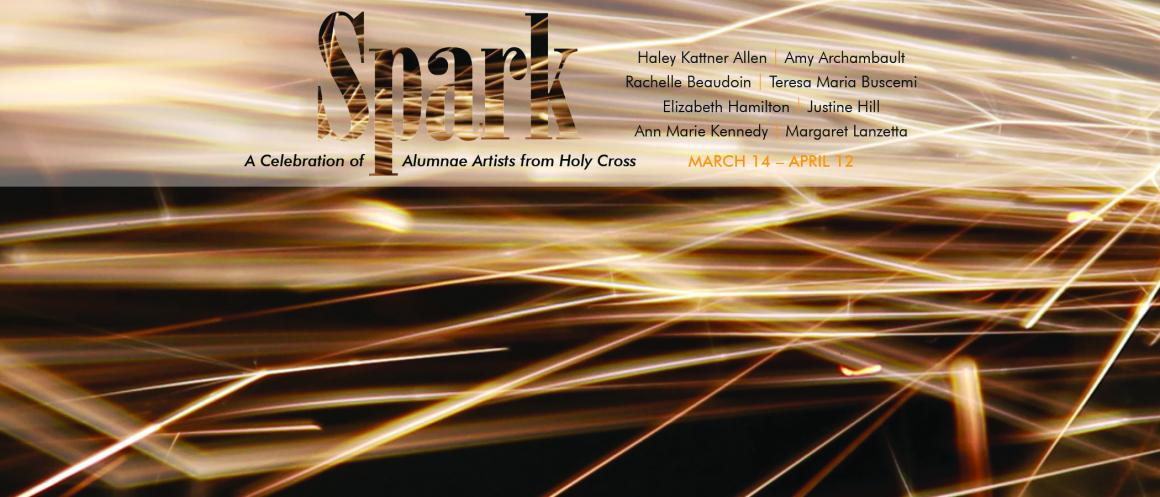 Spark: A celebration of Alumnae Artists from Holy Cross